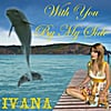 Ivana: With You By My Side