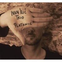 Ivan Ilic Trio: Platonic