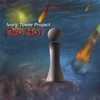 IVORY TOWER PROJECT: Red Hot