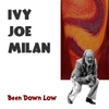 Ivy Joe Milan: Been Down Low