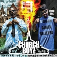 J2w & Young Deac | Church Boyz