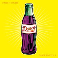 Fubbs N' Chubbs | Dance Pop, Vol. 1