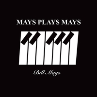 Bill Mays | Mays Plays Mays
