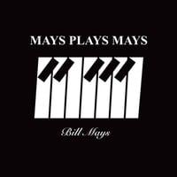Bill Mays   Mays Plays Mays