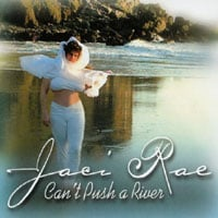 Jaci Rae | Can't Push A River