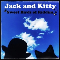 Jack and Kitty | Sweet Birds of Riddim