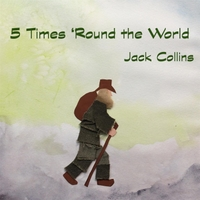 Jack Collins | 5 Times 'Round the World