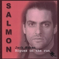 Jack Hoban & Rogues On The Run | Salmon