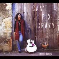 Jackie Morris | Can't Fix Crazy