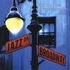 JACK JEZZRO WITH THE BEEGIE ADAIR TRIO: Jazz On Broadway