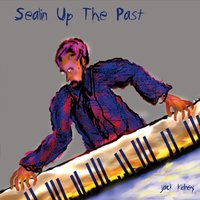 Jack Kidney | Sealin up the Past