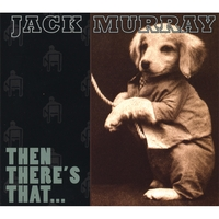 Jack Murray | Then There's That...