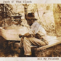 Jack O' the Clock | All My Friends