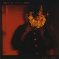 Jack O' the Clock | Night Loops