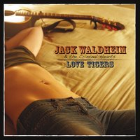 Jack Waldheim  & The Criminal Hearts | Love Tigers