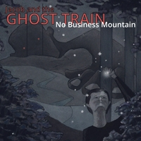 Jacob and the Ghost Train | No Business Mountain