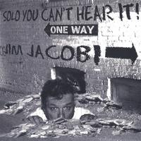 Jim Jacobi | Solo You Can't Hear It!