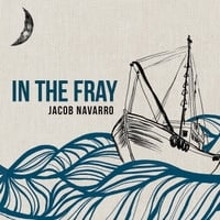 Jacob Navarro: In the Fray