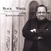 Kevin Jacobson: Black & White: Songs of Faith and Love