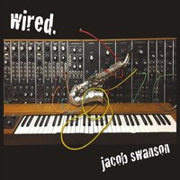Jacob Swanson | wired.