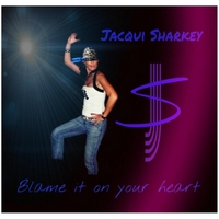 Jacqui Sharkey | Blame It On Your Heart
