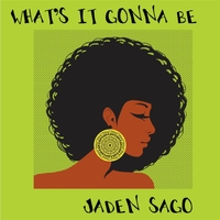 Jaden Sago | What's It Gonna Be