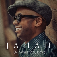 Jahah | Do What You Love