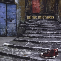 Jaime Michaels | The Man With the Time Machine