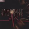 Jaime Valle: Vital Signs
