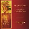 Jaiya: Invocation: Songs for a Sacred Earth