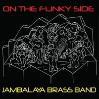 Jambalaya Brass Band: On the Funky Side