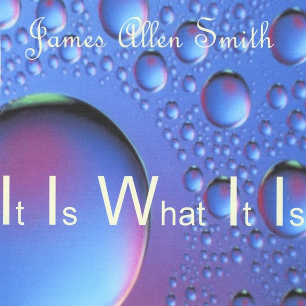 James Allen Smith   It Is What It Is   CD Baby Music Store