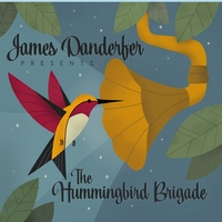 James Danderfer | The Hummingbird Brigade
