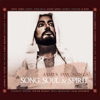 James Day Songs | Song, Soul & Spirit (with Bonus Tracks) | CD Baby