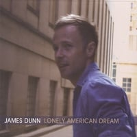 James Dunn | Lonely American Dream