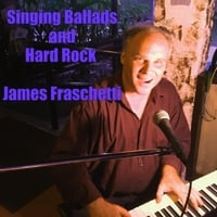 James Fraschetti | Singing Ballads and Hard Rock