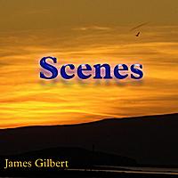 James Gilbert: Scenes