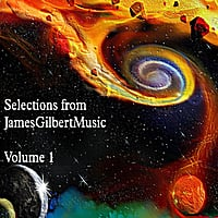 James Gilbert: Selections from Jamesgilbertmusic, Vol. 1