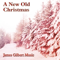James Gilbert: A New Old Christmas