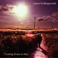 James Hollingsworth | Coming Home to Stay