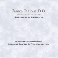 James Jealous D.O. | Philosophy of Osteopathy: Intro and Chapter 1 with Commentary