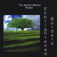 The James Larocca Project: Embrightened Borders