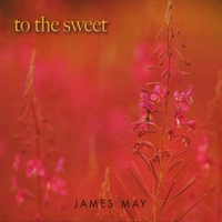 James May | To the Sweet
