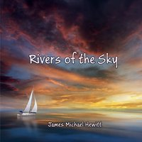 James Michael Hewitt | Rivers of the Sky