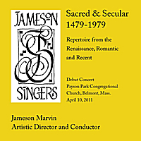Jameson Singers and Jameson Marvin, Artistic Director | Sacred And Secular: 1479-1979