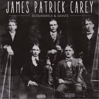 James Patrick Carey | Scoundrels & Saints
