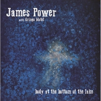 James Power & Gringo Motel | A Body At the Bottom of the Lake (Featuring Gringo Motel)