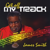 James Smith | Get Off My Track