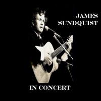 James Sundquist: James Sundquist in Concert