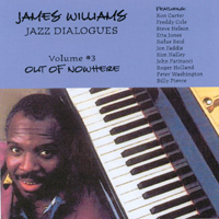 James Williams | Jazz Dialogues, Vol 3: Out Of Nowhere
